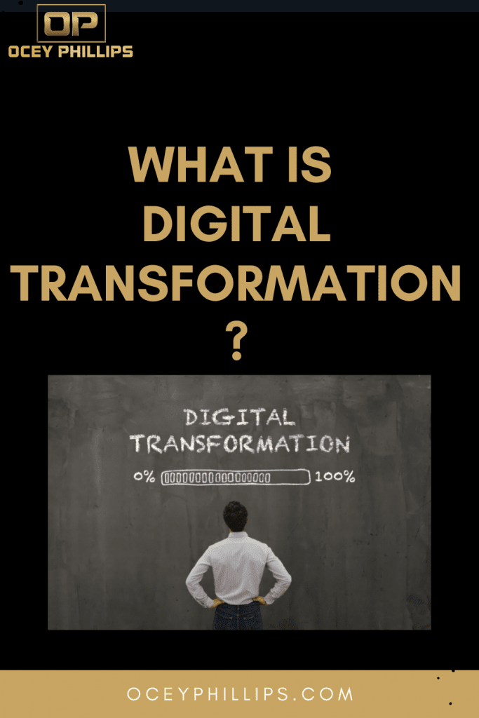 Digital transformation by ocey phillips