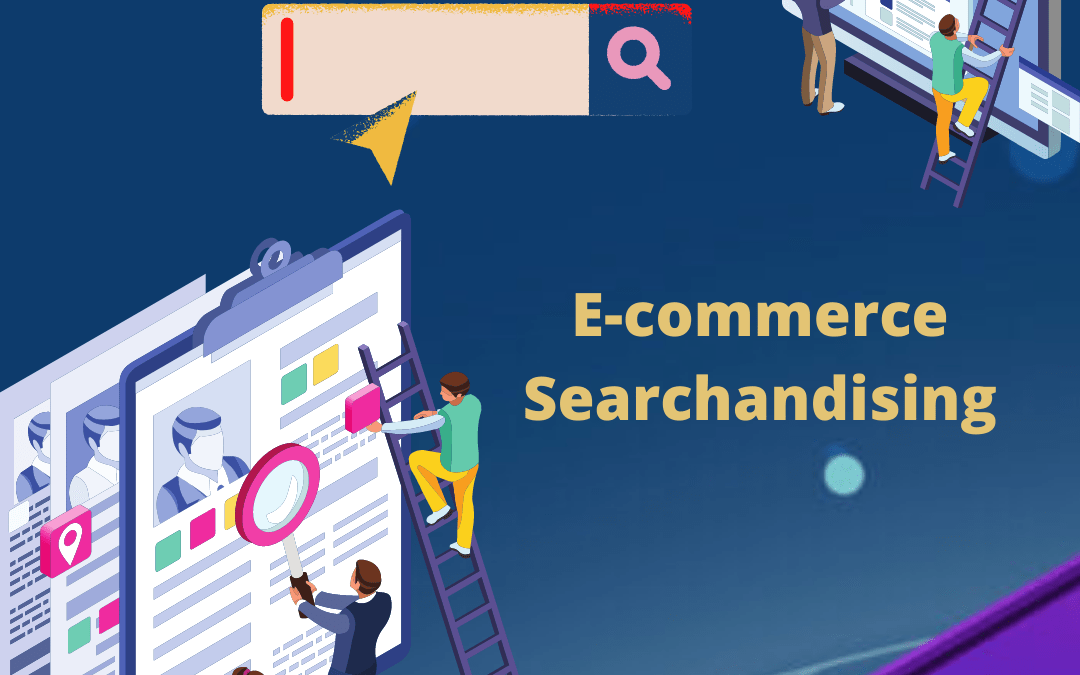 E-commerce Searchandising – 3 steps to success in search